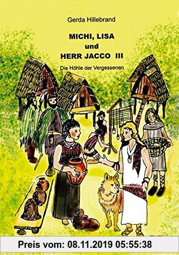 Gebr. - Michi Lisa und Herr Jacco (3): Die Höhle der Vergessenen