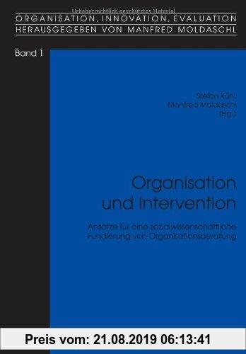 Gebr. - Organisation und Intervention: Ansätze für eine sozialwissenschaftliche Fundierung von Organisationsberatung