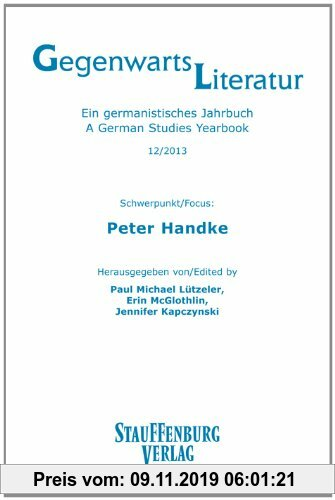 Gebr. - Peter Handke: Gegenwartsliteratur - Ein germanistisches Jahrbuch/A German Studies Yearbook (12/2013)