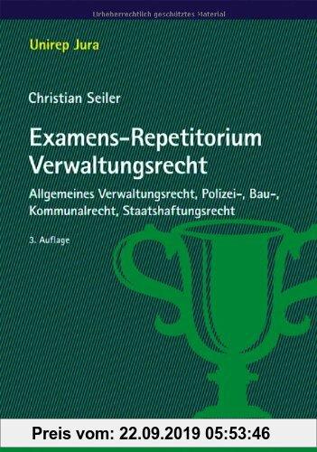Gebr. - Examens-Repetitorium Verwaltungsrecht: Allgemeines Verwaltungsrecht, Polizei-, Bau-, Kommunalrecht, Staatshaftungsrecht