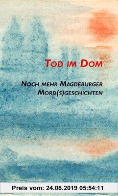 Gebr. - Tod im Dom: Noch mehr Magdeburger Mord(s)geschichten