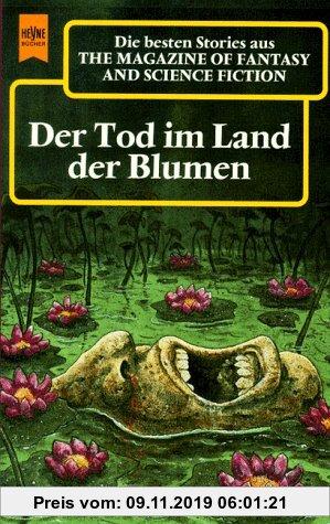 Gebr. - The Magazine of Fantasy and Science Fiction, 98. Der Tod im Land der Blumen.