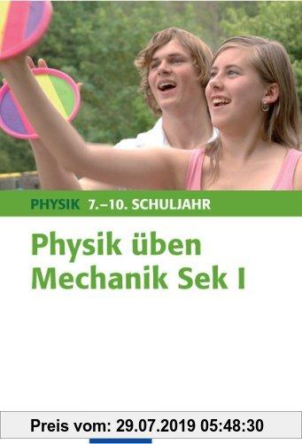 Gebr. - Physik üben. Mechanik. Sekundarstufe I