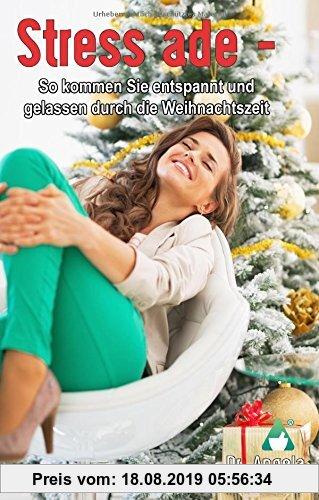 Gebr. - Stress ade - So kommen Sie entspannt und gelassen durch die Weihnachtszeit