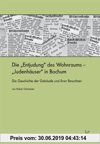 Gebr. - Die Entjudung des Wohnraums - Judenhäuser in Bochum: Die Geschichte der Gebäude und ihrer Bewohner