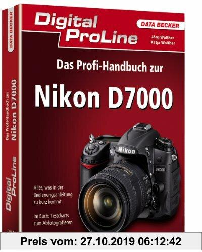 Gebr. - Digital ProLine: Das Profihandbuch zur Nikon D7000