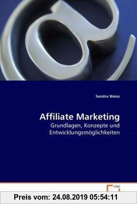 Gebr. - Affiliate Marketing: Grundlagen, Konzepte und Entwicklungsmöglichkeiten