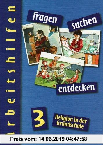 Gebr. - fragen - suchen - entdecken. Religion in der Grundschule / Arbeitshilfen mit Kopiervorlagen 3. Schuljahr - Grundausgabe