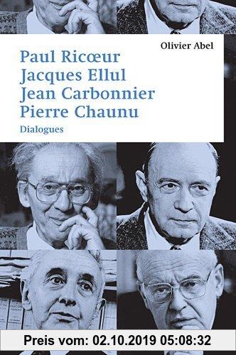 Gebr. - Paul Ricoeur, Jacques Ellul, Jean Carbonnier, Pierre Chaunu : Dialogues