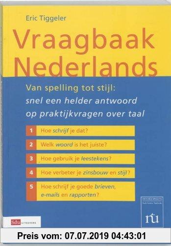 Gebr. - Vraagbaak Nederlands / druk Heruitgave: van spelling tot stijl: snel een helder antwoord op praktijkvragen over taal