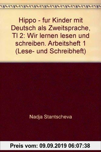 Gebr. - Hippo - für Kinder mit Deutsch als Zweitsprache: Arbeitsheft 1 - Teil 2: Wir lernen lesen und schreiben