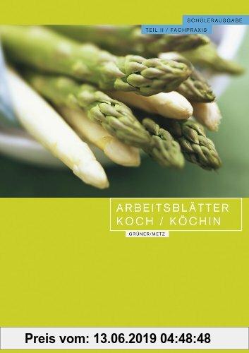 Gebr. - Arbeitsblätter Koch/Köchin Teil II - Fachpraxis Schülerausgabe