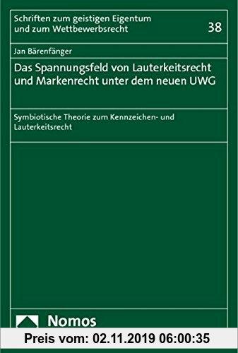 Gebr. - Das Spannungsfeld von Lauterkeitsrecht und Markenrecht unter dem neuen UWG: Symbiotische Theorie zum Kennzeichen- und Lauterkeitsrecht (Schrif