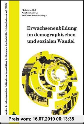 Gebr. - Erwachsenenbildung im demographischen und sozialen Wandel: Dokumentation der Jahrestagung der Sektion Erwachsenenbildung der Deutschen Gesells