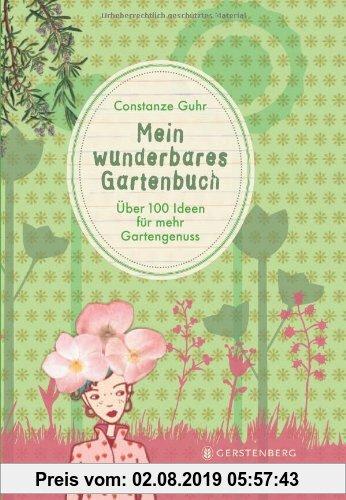 Gebr. - Mein wunderbares Gartenbuch: 100 Ideen für mehr Gartengenuss