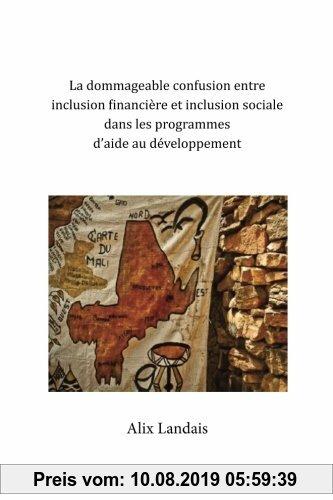 Gebr. - La dommageable confusion entre Inclusion financière et Inclusion sociale dans les programmes d'aide au Développement: En question, l'exemple d