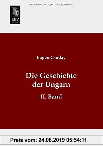 Gebr. - Die Geschichte der Ungarn: II. Band