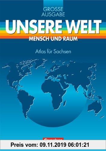 Gebr. - Unsere Welt, Mensch und Raum, Große Ausgabe, Atlas für Sachsen
