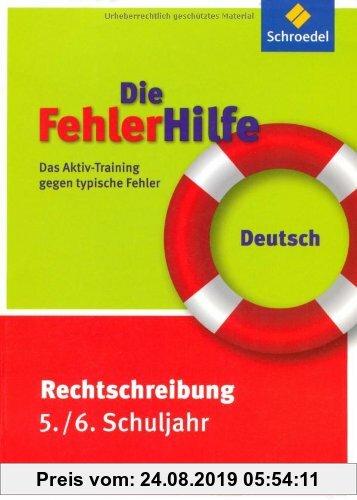 Gebr. - Die FehlerHilfe: Deutsch Rechtschreibung 5 / 6: Das Aktiv-Training gegen typische Fehler
