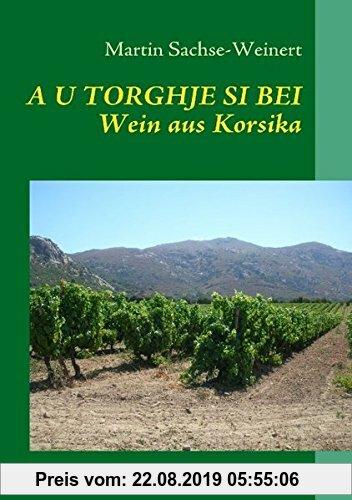 Gebr. - A U Torghje Si Bei: Wein aus Korsika