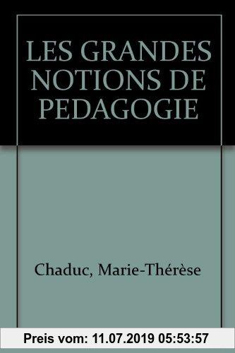 Gebr. - Les grandes notions de pédagogie (Formation Concours)