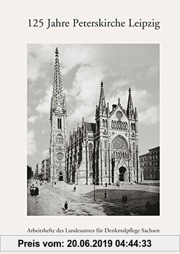 Gebr. - 125 Jahre Peterskirche Leipzig: Arbeitsheft 15 des Landesamtes für Denkmalpflege Sachsen (Arbeitshefte des Landesamtes für Denkmalpflege Sachs