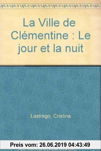 Gebr. - La Ville de Clémentine : Le jour et la nuit (Un Livre pour G)