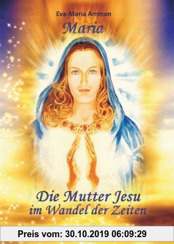 Gebr. - Maria - Die Mutter Jesu im Wandel der Zeiten