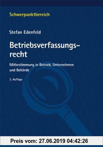 Gebr. - Betriebsverfassungsrecht: Mitbestimmung in Betrieb, Unternehmen und Behörde