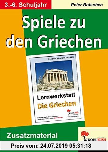 Gebr. - Spiele zu den Griechen: 28 Kopiervorlagen zum Unterrichtsthema Griechen