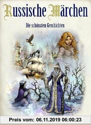 Gebr. - Russische Märchen - die bekanntesten Geschichten: Die schönsten Geschichten