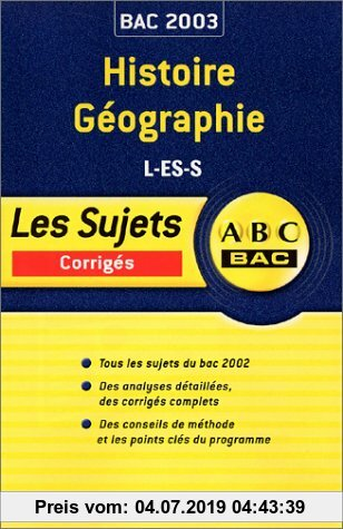 Gebr. - Histoire-Géographie Bac L-ES-S. Sujets corrigés 2003 (Sujets ABC Bac)