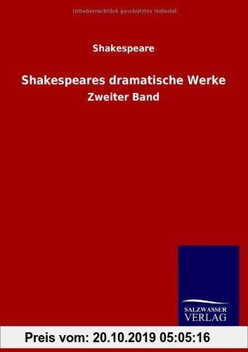 Gebr. - Shakespeares dramatische Werke: Zweiter Band