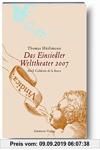 Gebr. - Das Einsiedler Welttheater 2007: Theaterstück. Nach Calderon de la Barca
