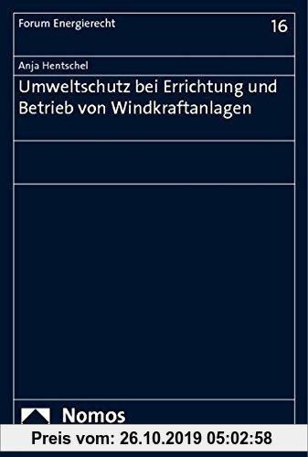 Gebr. - Umweltschutz bei Errichtung und Betrieb von Windkraftanlagen (Forum Energierecht)