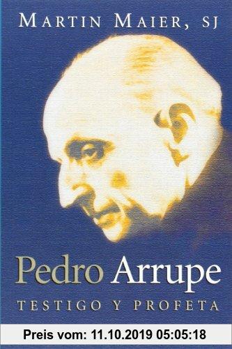Gebr. - Pedro Arrupe : testigo y profeta (Servidores y Testigos, Band 111)