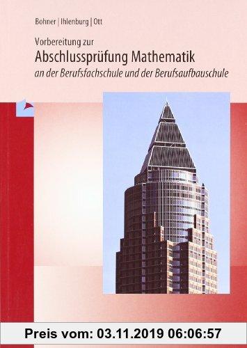 Gebr. - Prüfungstraining Mathematik an der Berufsfachschule. Baden-Württemberg: Lehrplanbezug - mit Beilage: Prüfung 2010 für die Zweijährige zur Prüf