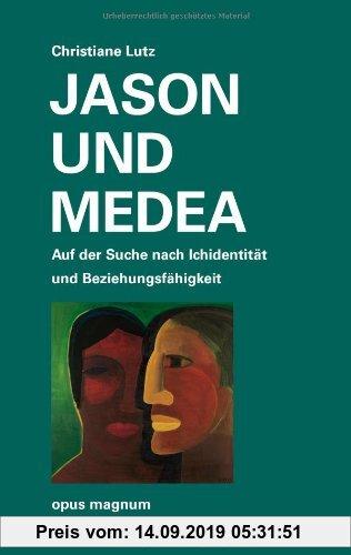 Gebr. - Jason und Medea: Auf der Suche nach Ichidentität und Beziehungsfähigkeit
