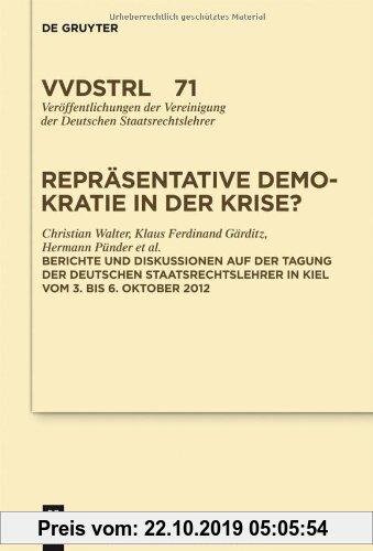 Gebr. - Repräsentative Demokratie in der Krise?: Referate und Diskussionen auf der Tagung der Deutschen Staatsrechtslehrer in Kiel vom 3. bis 6. Oktob