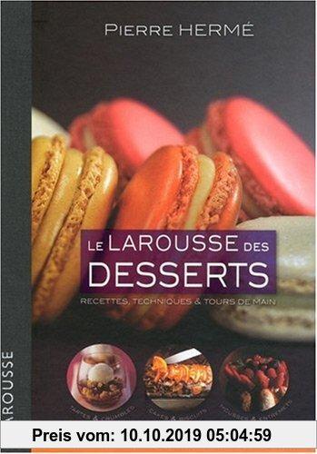 Gebr. - Le Larousse des desserts