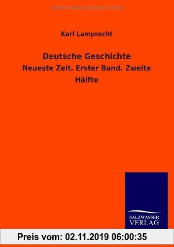 Gebr. - Deutsche Geschichte: Neueste Zeit. Erster Band. Zweite Hälfte