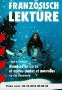 Gebr. - Französisch Lektüre / Aventure en Corse et autres contes et nouvelles: Für die Mittelstufe: Für die Mittelstufe. Acht spannende und kurzweilig