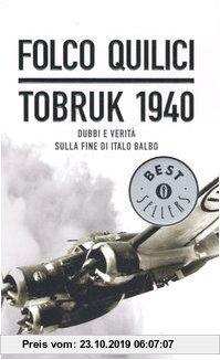 Gebr. - Tobruk 1940. Dubbi e verità sulla fine di Italo Balbo