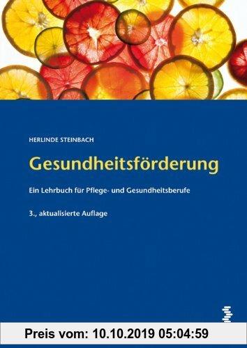 Gebr. - Gesundheitsförderung: Ein Lehrbuch für Pflege- und Gesundheitsberufe