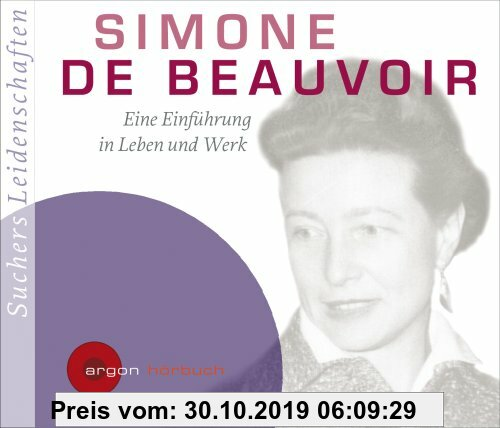 Gebr. - Suchers Leidenschaften: Simone de Beauvoir: Eine Einführung in Leben und Werk