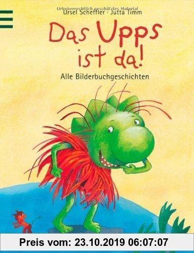 Gebr. - Das Upps ist da!: Alle Bilderbuchgeschichten