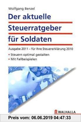 Gebr. - Steuerratgeber für Soldaten 2011: Ausgabe 2011 - für Ihre Steuererklärung 2010. Steuern optimal gestalten; mit .Fallbeispielen