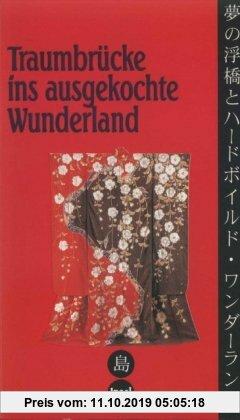 Gebr. - Traumbrücke ins ausgekochte Wunderland: Ein japanisches Lesebuch
