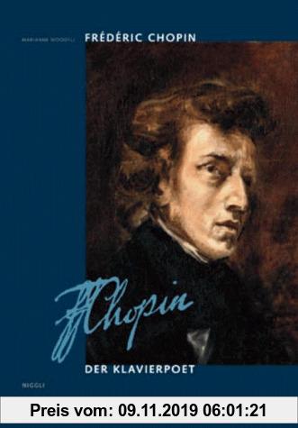 Gebr. - Frederic Chopin, Der Klavierpoet