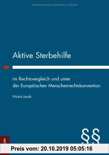 Gebr. - Aktive Sterbehilfe im Rechtsvergleich und unter der Europäischen Menschenrechtskonvention